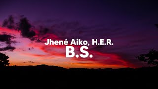 Jhené Aiko & H.E.R. - B.S. (Clean - Lyrics)