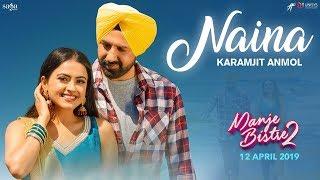 Naina – Karamjit Anmol – Manje Bistre 2