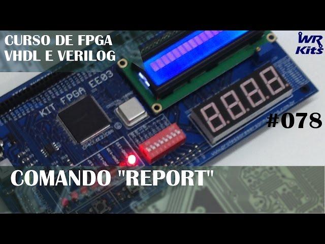 APLICAÇÃO DO COMANDO REPORT | Curso de FPGA #078