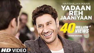 YADAAN REH JAANIYAAN HARBHAJAN MANN (Official) FULL VIDEO SONG | SATRANGI PEENGH 2