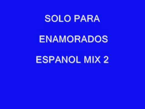 MUSICA ROMANTICA MIX - DJ.NOYS SOLO PARA ENAMORADOS ESPNOL MIX 2