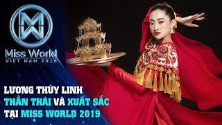 Hoa Hậu Lương Thùy Linh - Phần thể hiện đầy xuất sắc và bản lĩnh tại Miss World 2019