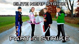 Elite Nerf Strike - Part 5 of 5: Strike | FINALE!