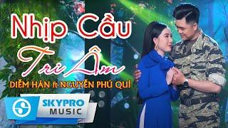 Nhịp Cầu Tri Âm (#NCTA) - Diễm Hân ft. Nguyễn Phú Quí   Song Ca Hay Nhất