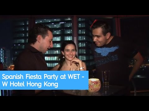 Spanish Fiesta Party at WET - W Hotel Hong Kong