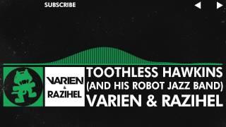 [Glitch Hop / 110BPM] - Varien & Razihel - Toothless Hawkins (And His Robot Jazz Band)
