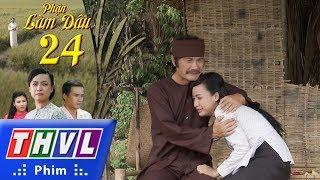THVL | Phận làm dâu - Tập 24