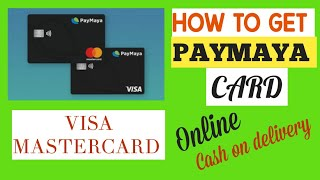 PAYMAYA VISA CARD OR MASTERCARD CASH ON DELIVERY HOW?