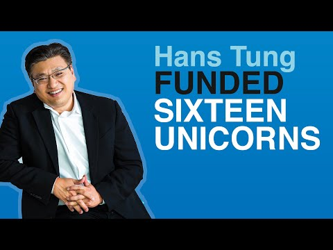 Hans Tung funded 16 unicorns: Billion dollar war stories and hard lessons learned