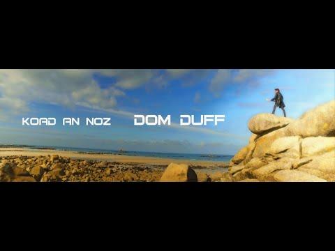 Dom DufF - Koad An Noz