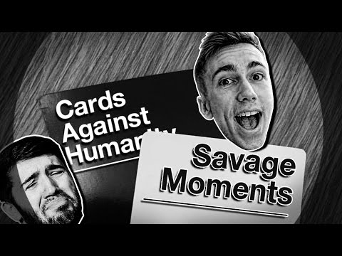 MOST SAVAGE CARDS AGAINST HUMANITY MOMENTS!
