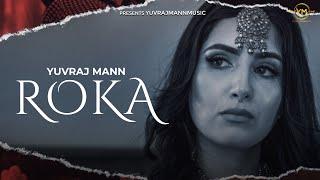 ROKA – Yuvraj Mann Video HD