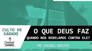 27/06/20 - O que Deus faz quando nos rebelamos contra Ele? - Pr. Daniel Meder