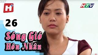 Sóng Gió Hôn Nhân - Tập 26 | Phim Tình Cảm Việt Nam Hay Nhất 2017