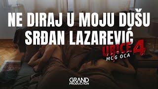 Srđan Lazarević - Ne diraj u moju dušu - Ubice mog oca 4 - (Official Video 2020)