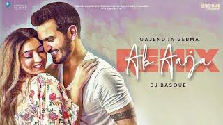 Ab Aaja (Remix) – Gajendra Verma – Dj Basque Video HD