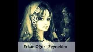 Erkan Oğur - Zeynebim [Sözleriyle Birlikte]