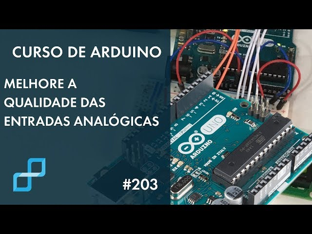 MELHORE A QUALIDADE DAS ENTRADAS ANALÓGICAS | Curso Arduino #203