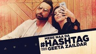 Mere Naa Da Hashtag – Geeta Zaildar Ft Mista Baaz