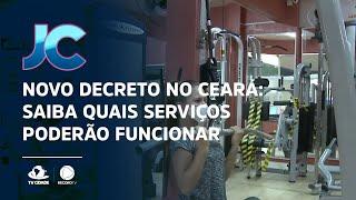 Novo decreto no Ceará: saiba quais serviços poderão funcionar e quais foram restringidos