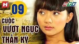 Cuộc Vượt Ngục Thần Kỳ - Tập 9 | HTV Films Lịch Sử Việt Nam Hay Nhất 2019