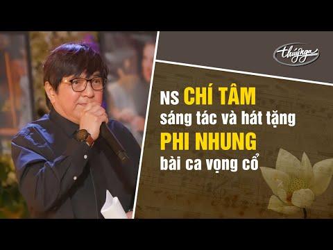 Nghệ Sĩ Chí Tâm sáng tác và hát tặng Phi Nhung bài ca vọng cổ