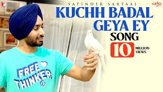 Kuchh Badal Geya Ey – Satinder Sartaaj Video HD