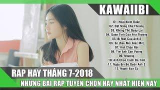 Những Ca Khúc Nhạc Rap Hay Nhất Tháng 7 2018 (P2) - 30 Bài Nhạc Rap Buồn Người Ta Có Thương Mình Đâu