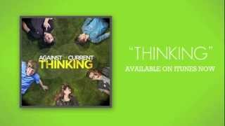Against The Current: Thinking (Official Lyric Video)