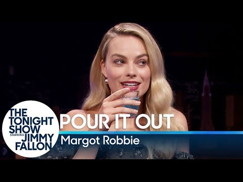 Pour It Out with Margot Robbie