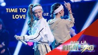 TTL TIME TO LOVE | LIZ (KIM CƯƠNG) ft. Ivone | Be A Star - Bạn Là Ngôi Sao Liveshow 04