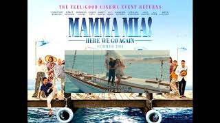 Mamma Mia Here We Go Again - Why Did It Have To Be Me?
