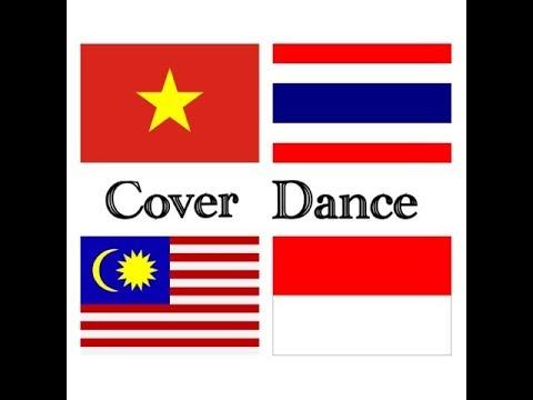Cover dance (Vietnam Malaysia Thailand Indonesia)