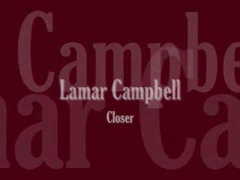 Lamar Campbell - Closer