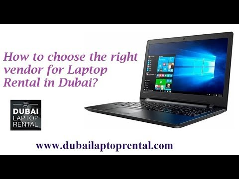 Choose the right vendor for Laptop Rental in Dubai