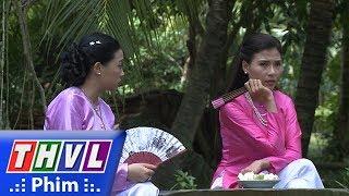 THVL | Phận làm dâu - Tập 28[2]: Loan xách động Phụng tìm cách ngăn cản Tài quay trở về nhà
