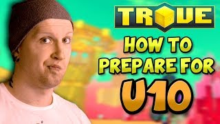 HOW TO PREPARE FOR U10 in TROVE! 🤔 What NOT to do BEFORE U10!