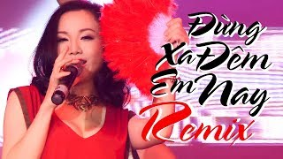 Đừng Xa Em Đêm Nay Remix - Hoàng Châu | Video Clip MV HD - dj3s