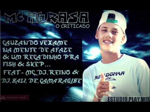MC ABRASA   CAUZANDO VEXAME CONTRA AFAZE O P IDIOTAS   FEAT   DJ BALI DE CAMARAGIBE & MC DJ REINO