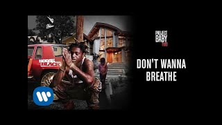 Kodak Black - Don't Wanna Breathe (Official Audio)