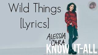 Wild Things - Alessia Cara [LYRICS]