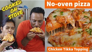 Pizza without Oven | Homemade Pizza on Tava | Chicken Tikka Pizza Recipe Cooked on Stove Top