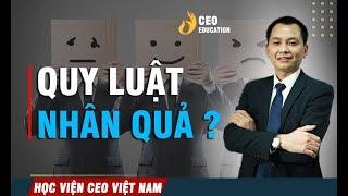 Quy Luật Thành Công Nhân, Quả Và Duyên | Ngô Minh Tuấn | Học Viện CEO Việt Nam