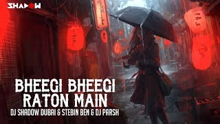 Bheegi Bheegi Raaton Mein – DJ Shadow Dubai