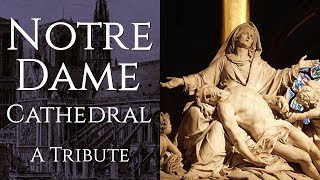 Notre Dame Cathedral - A Tribute