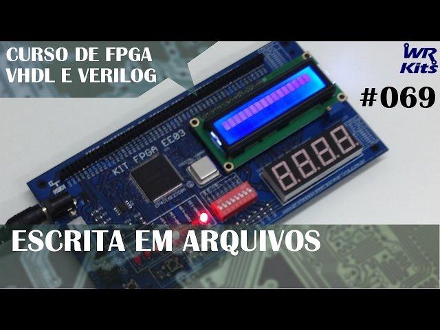 ESCRITA EM ARQUIVOS COM VHDL | Curso de FPGA #069