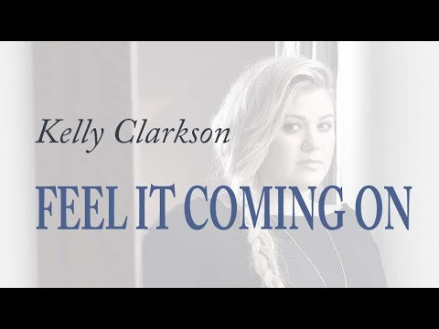 Kelly Clarkson - Feel It Coming On (LYRIC)