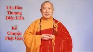 Lão Hòa Thượng Diệu Liên Kể Chuyện Phật Giáo- Quyển 1