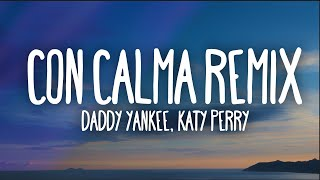 Daddy Yankee, Katy Perry - Con Calma Remix (Letra) ft. Snow