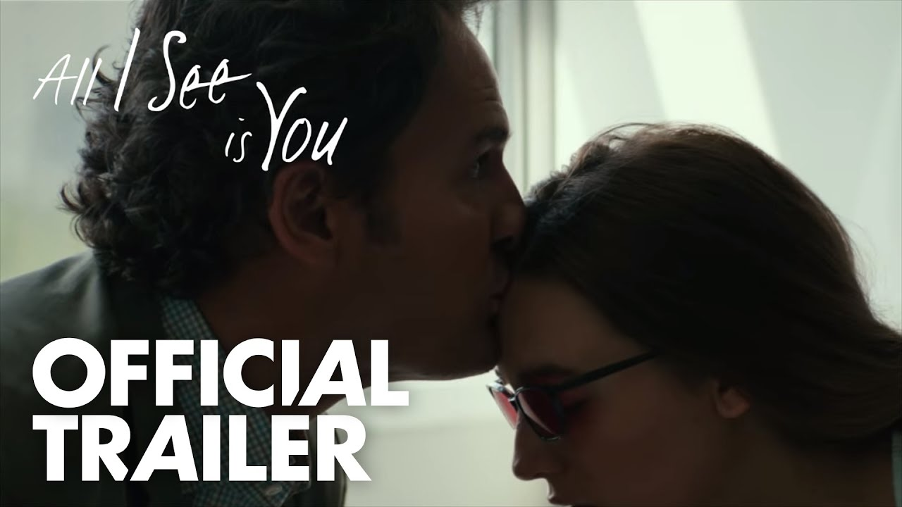 Trailer de All I See Is You